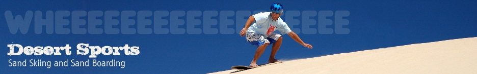 Desert Sports - Sand Skiing and Sand Boarding